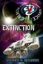 Extinction: The Galactic Circle Veterinary Service Book 2 by Stephen A. Benjamin