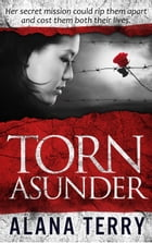 Torn Asunder: Whispers of Refuge, #3 by Alana Terry