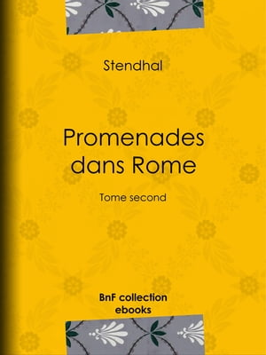 Promenades dans Rome: Tome second by Stendhal