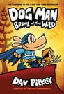 Dog Man: Brawl of the Wild: From the Creator of Captain Underpants (Dog Man #6) Cover Image