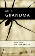 Hello, Grandma by Jim Bob Magill