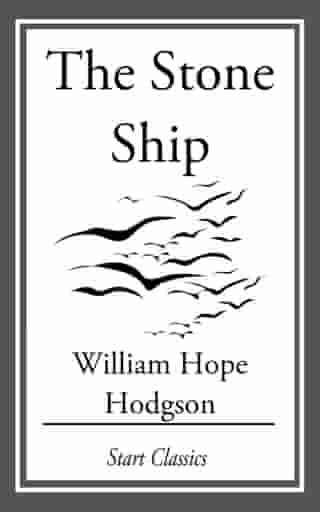 The Stone Ship by William Hope Hodgson