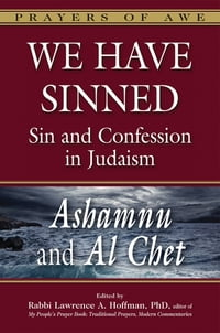 We Have Sinned: Sin and Confession in Judaism—Ashamnu and Al Chet