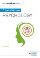 My Revision Notes: Edexcel A level Psychology by Ali Abbas