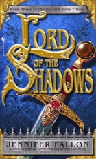 Lord of the Shadows: Book 3 of The Second Sons Trilogy by Jennifer Fallon