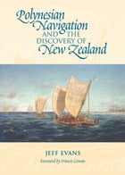 Polynesian Navigation and the Discovery of New Zealand by Jeff Evans