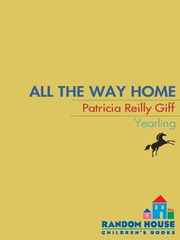 Book All the Way Home by Patricia Reilly Giff