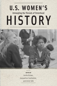 U.S. Women's History: Untangling the Threads of Sisterhood