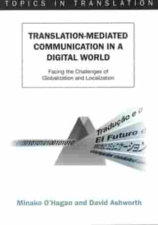 Translation-mediated Communication in a Digital World: Facing the Challenges of Globalization and Localization