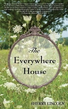The Everywhere House by Sherry Lincoln