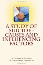 A Study of Suicide: Causes and Influencing Factors by Robert N.  Reeves