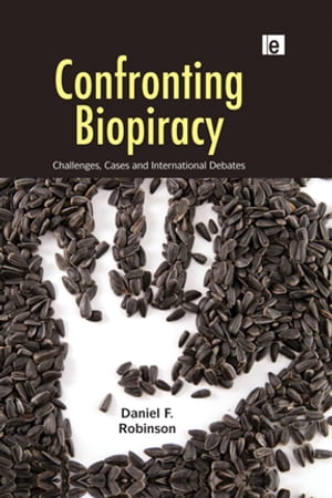 Confronting Biopiracy Challenges,  Cases and International Debates