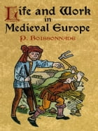 Life and Work in Medieval Europe by P. Boissonade