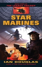 Star Marines: Book Three of The Legacy Trilogy by Ian Douglas