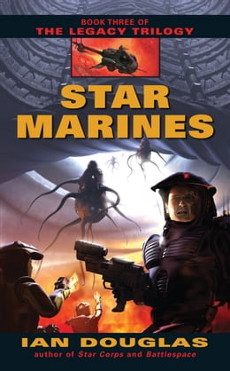 Book Star Marines: Book Three of The Legacy Trilogy by Ian Douglas