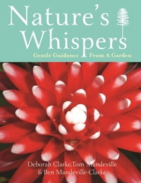 Nature's Whispers: Gentle Guidance From a Garden
