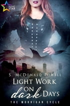 Light Work on Dark Days by S. McDonald Powell