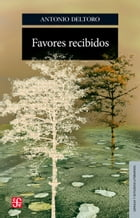 Favores recibidos by Antonio Deltoro