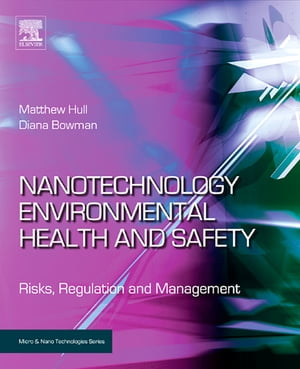 Nanotechnology Environmental Health and Safety Risks,  Regulation and Management