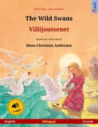 The Wild Swans – Villijoutsenet (English – Finnish). Bilingual children's book based on a fairy tale by Hans Christian Andersen, age 4-6 and up, with  by Ulrich Renz