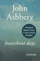 Houseboat Days: Poems by John Ashbery