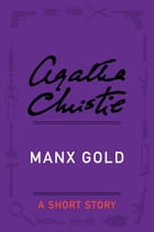 Manx Gold: A Short Story by Agatha Christie