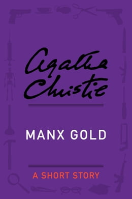 Book Manx Gold: A Short Story by Agatha Christie