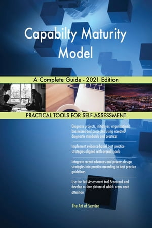 Capabilty Maturity Model A Complete Guide - 2021 Edition by Gerardus Blokdyk