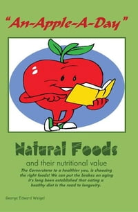 """An-Apple-A-Day"": Natural Foods"