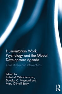 Humanitarian Work Psychology and the Global Development Agenda: Case studies and interventions