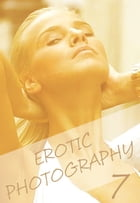 Erotic Photography Volume 7 - A sexy photo book by Gail Thorsbury