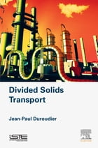 Divided Solids Transport by Jean-Paul Duroudier