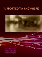 Airported to Knowhere by Mike Bozart