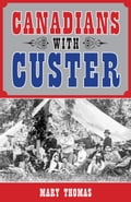 Canadians with Custer 148e9403-6b8a-4763-b3de-ed1bf312109f