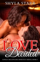 Love Decided by Shyla Starr
