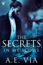 The Secrets in my Scowl by AE Via