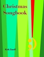Christmas Songbook by Kirk Zurell