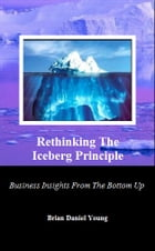 Rethinking The Iceberg Principle by Brian Daniel Young