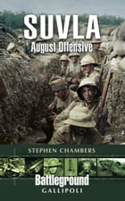 Suvla: August Offensive – Gallipoli by Stephen Chambers
