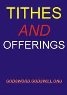 Tithes and Offerings by Godsword Godswill Onu