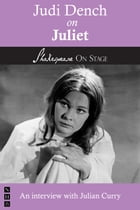 Judi Dench on Juliet (Shakespeare on Stage) by Judi Dench