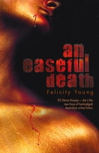 Easeful Death by Felicity Young