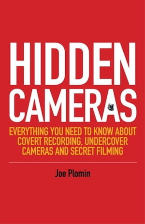 Hidden Cameras Everything You Need to Know About Covert Recording,  Undercover Cameras and Secret Filming