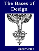 The Bases of Design by Walter Crane