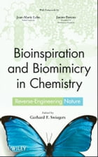 Bioinspiration and Biomimicry in Chemistry: Reverse-Engineering Nature