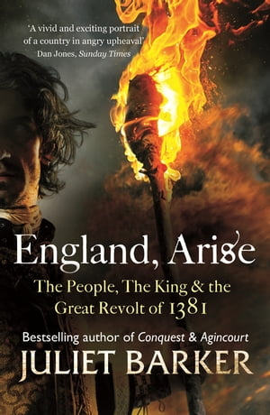 England,  Arise The People,  the King and the Great Revolt of 1381