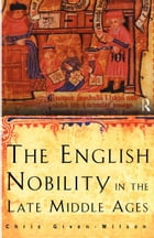 The English Nobility in the Late Middle Ages