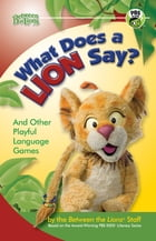 What Does a Lion Say? by Between the Lions Staff