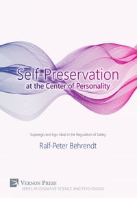 Self-Preservation at the Centre of Personality: Superego and Ego Ideal in the Regulation of Safety
