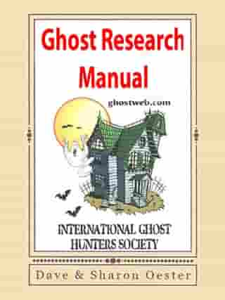 Ghost Research Manual by Dave & Sharon Oester